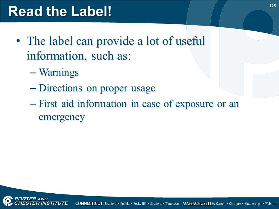 Read the Label! The label can provide a lot of useful information, such as: Warnings. Directions on proper usage.