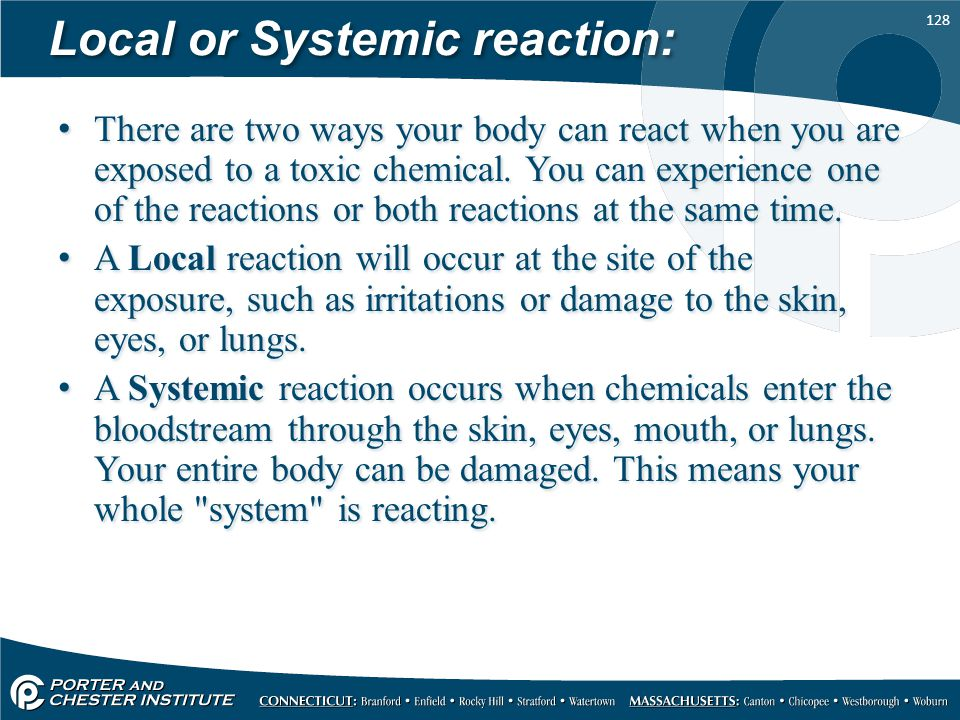 Local or Systemic reaction: