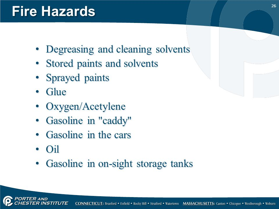 Fire Hazards Degreasing and cleaning solvents
