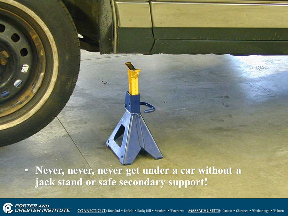 Never, never, never get under a car without a jack stand or safe secondary support!