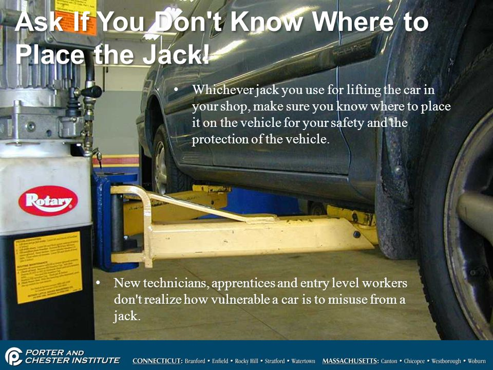 Ask If You Don t Know Where to Place the Jack!