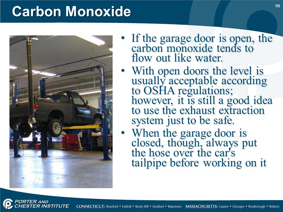 Carbon Monoxide If the garage door is open, the carbon monoxide tends to flow out like water.