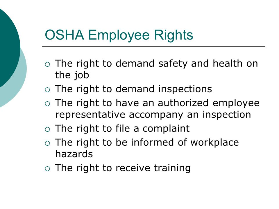 OSHA Employee Rights The right to demand safety and health on the job