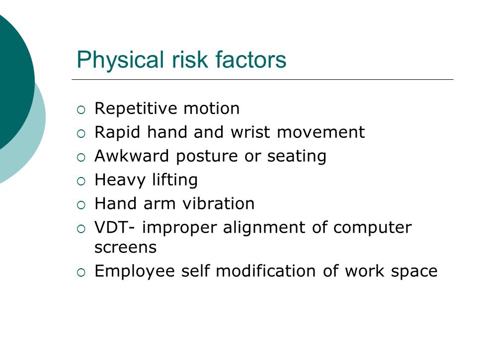 Physical risk factors Repetitive motion Rapid hand and wrist movement