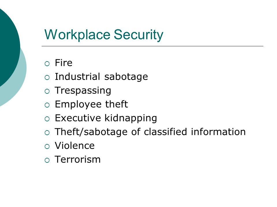 Workplace Security Fire Industrial sabotage Trespassing Employee theft