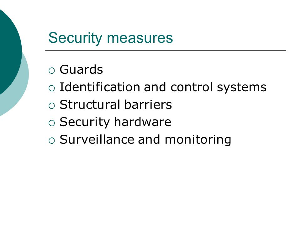 Security measures Guards Identification and control systems