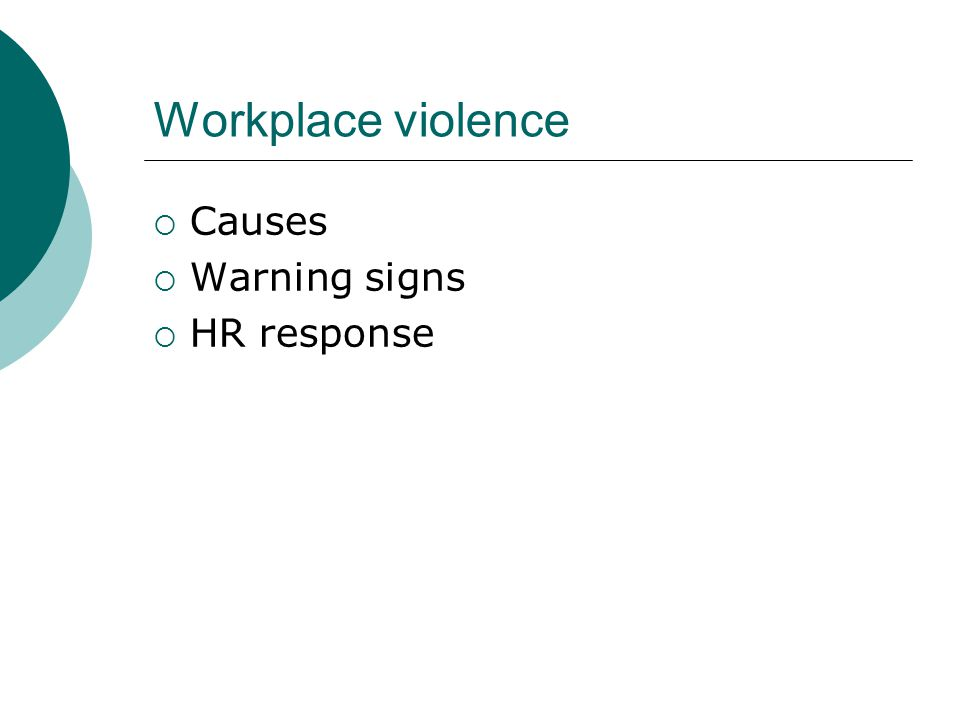 Workplace violence Causes Warning signs HR response