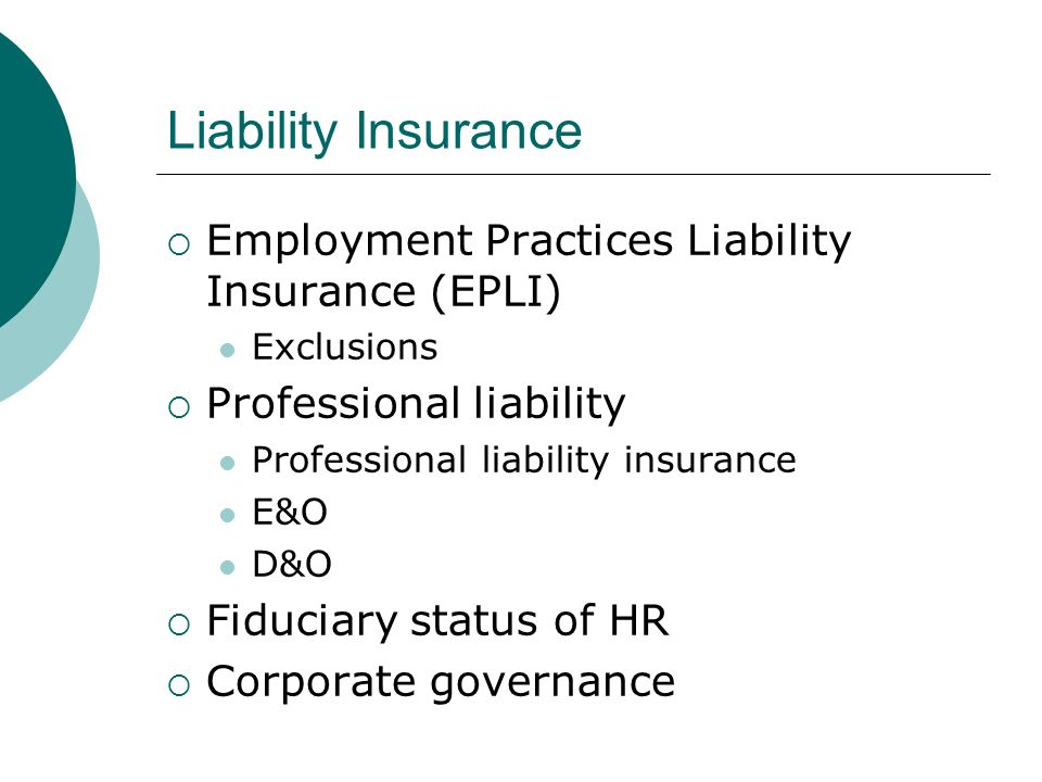 Liability Insurance Employment Practices Liability Insurance (EPLI)