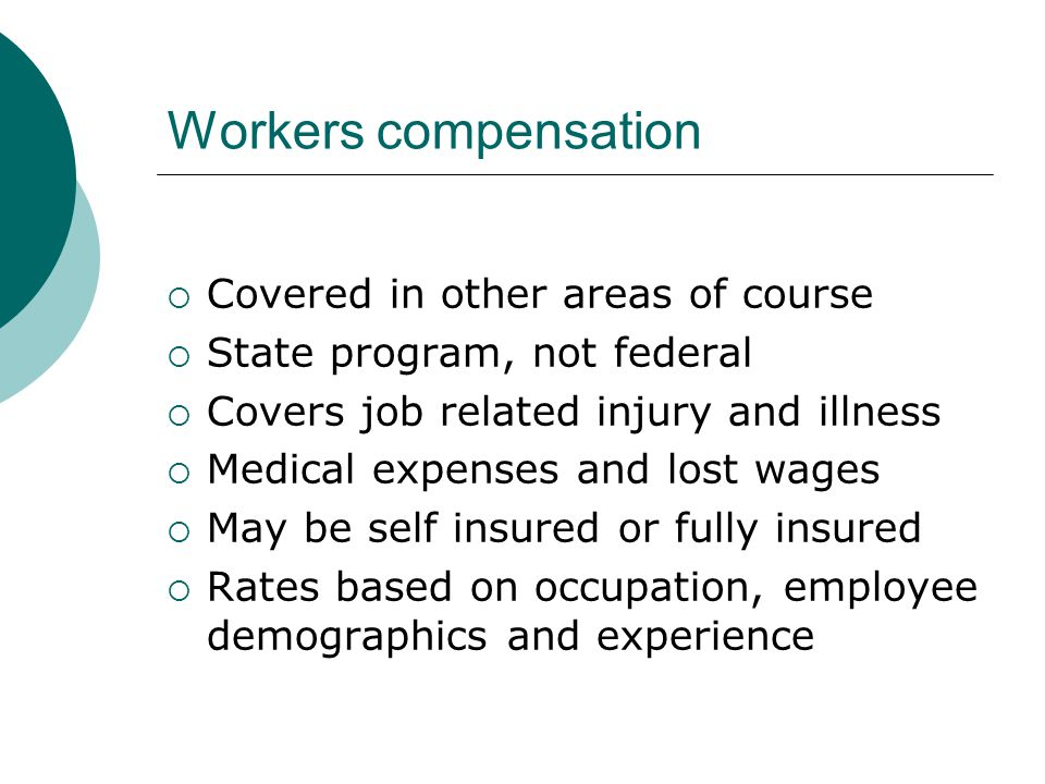 Workers compensation Covered in other areas of course