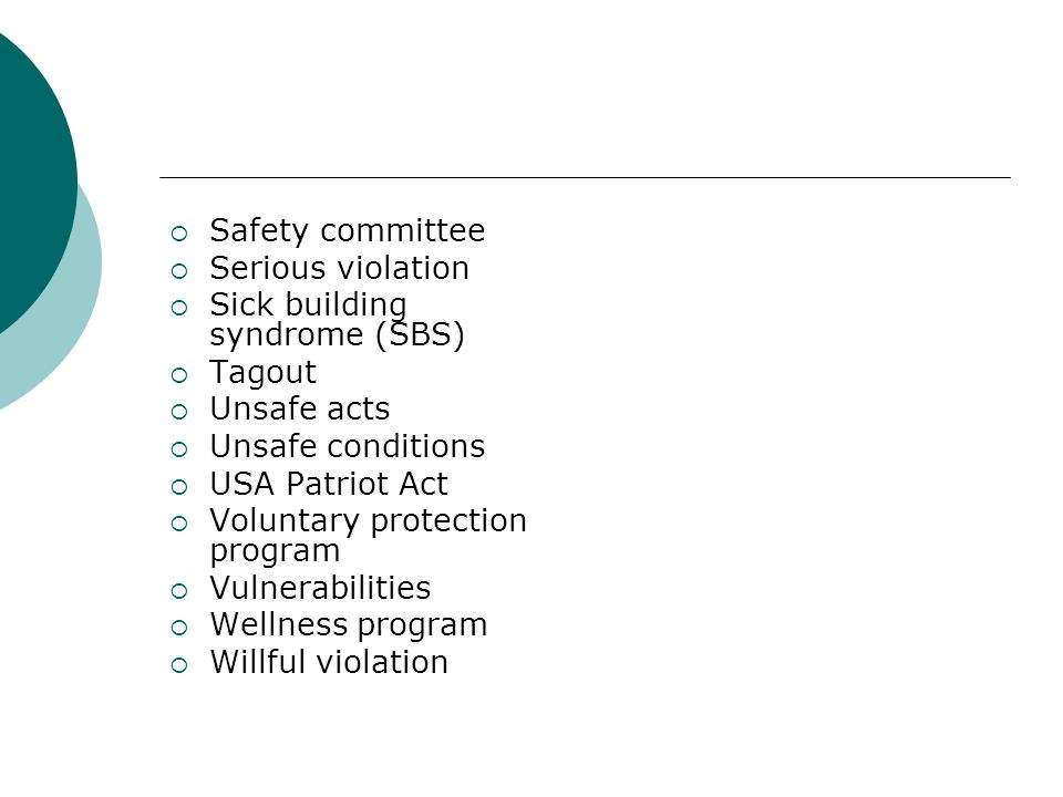 Safety committee Serious violation. Sick building syndrome (SBS) Tagout. Unsafe acts. Unsafe conditions.