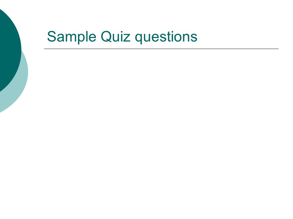 Sample Quiz questions