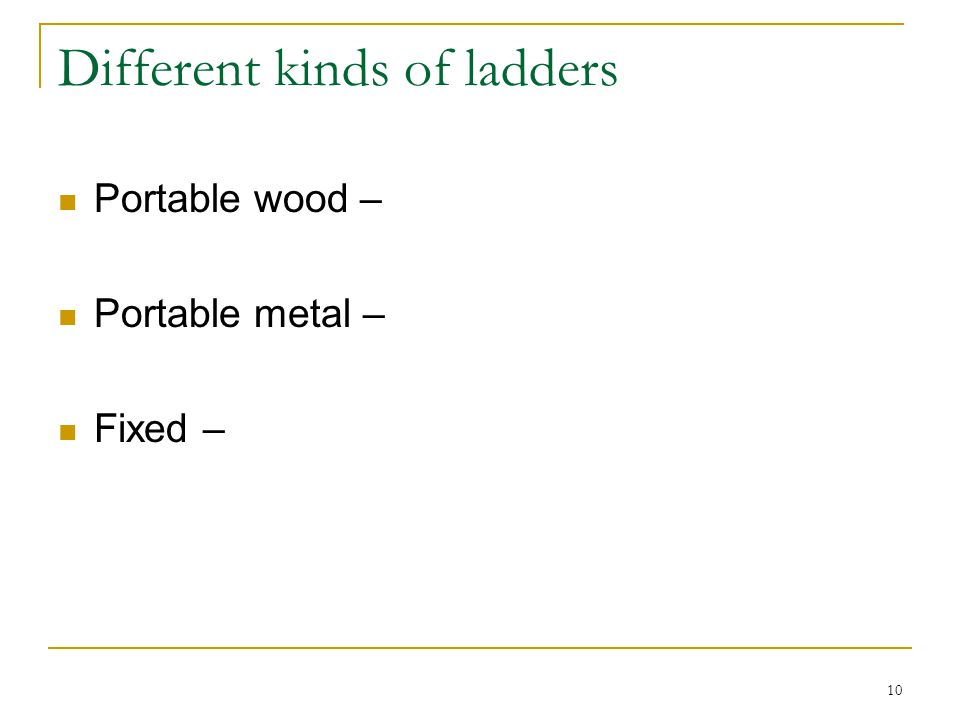 Different kinds of ladders