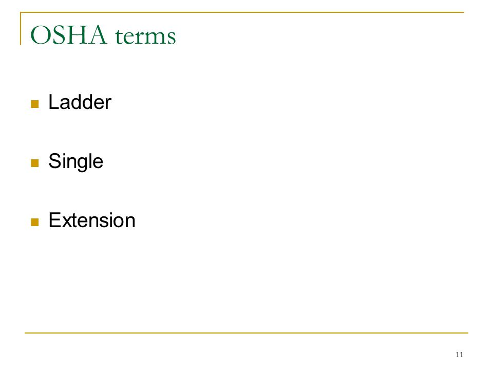OSHA terms Ladder Single Extension