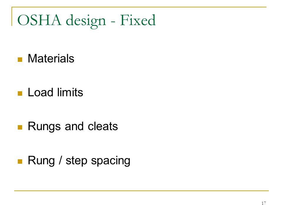 OSHA design - Fixed Materials Load limits Rungs and cleats