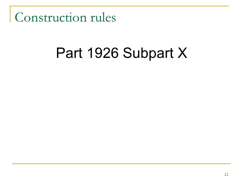 Part 1926 Subpart X Construction rules