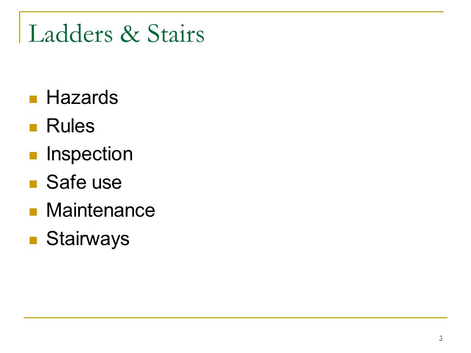 Ladders & Stairs Hazards Rules Inspection Safe use Maintenance