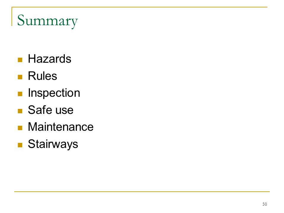 Summary Hazards Rules Inspection Safe use Maintenance Stairways