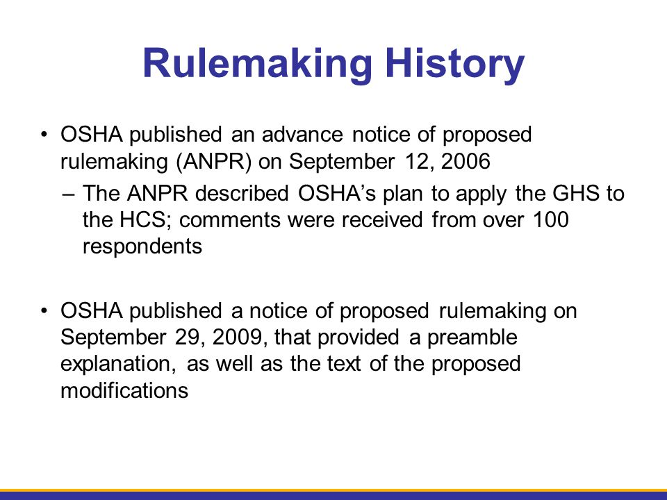 Rulemaking History OSHA published an advance notice of proposed rulemaking (ANPR) on September 12, 2006.