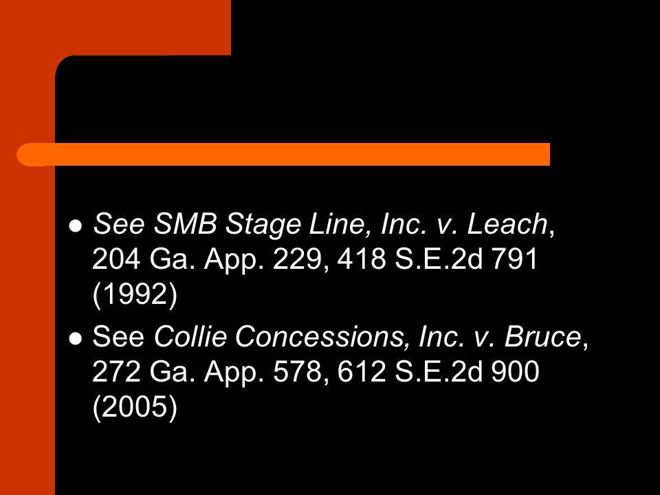 See SMB Stage Line, Inc. v. Leach, 204 Ga. App. 229, 418 S. E