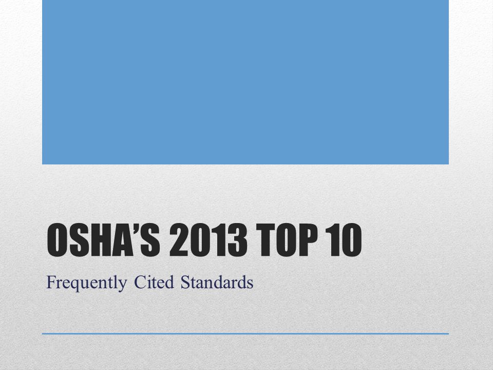 OSHA's 2013 Top 10 Frequently Cited Standards