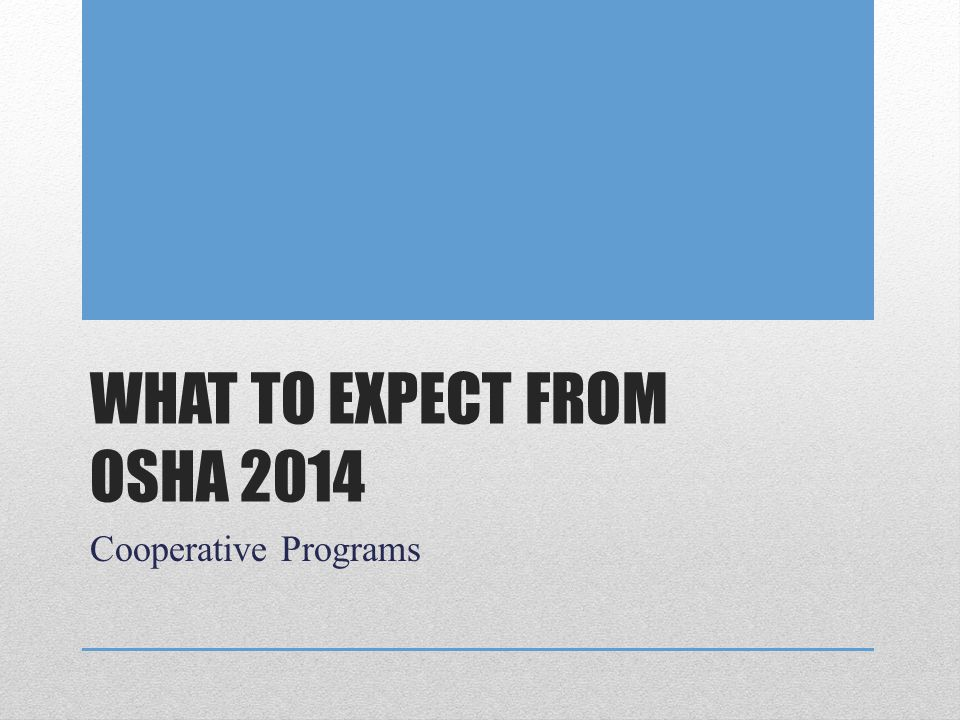 What to Expect from OSHA 2014
