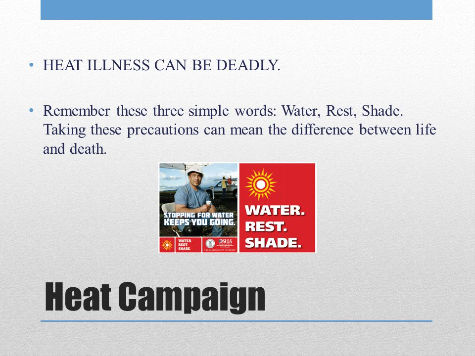 Heat Campaign HEAT ILLNESS CAN BE DEADLY.