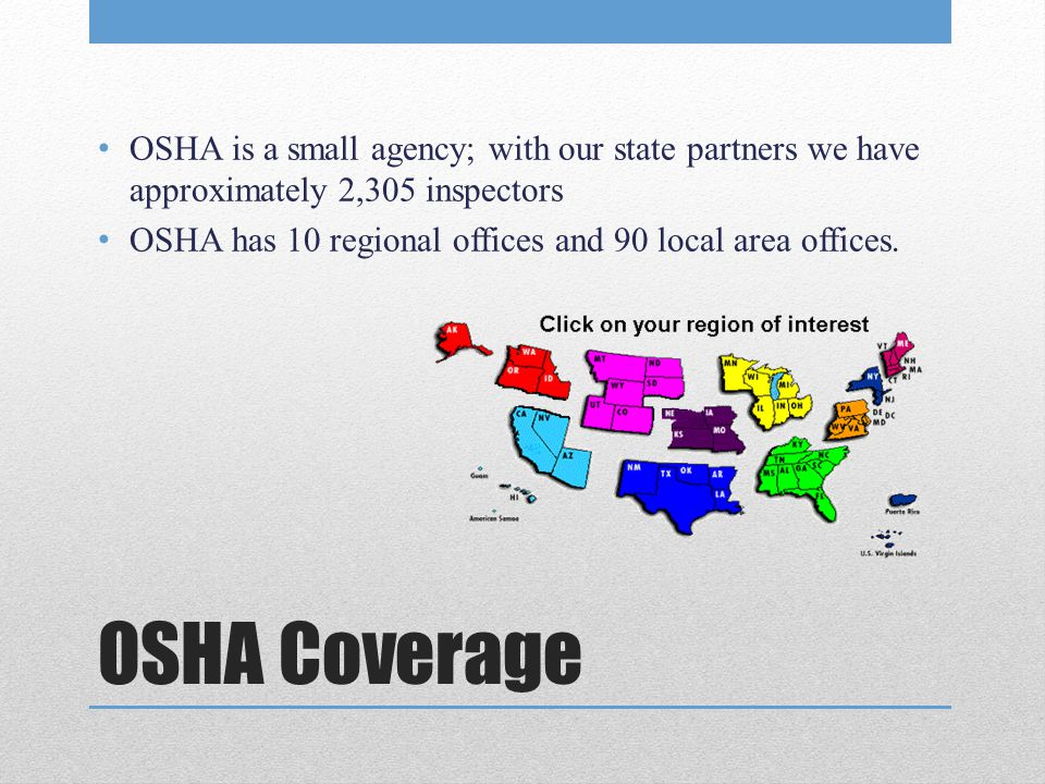 OSHA is a small agency; with our state partners we have approximately 2,305 inspectors