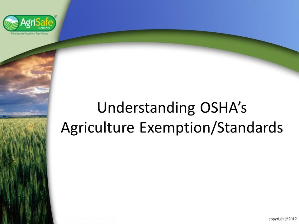 Understanding OSHA's Agriculture Exemption/Standards
