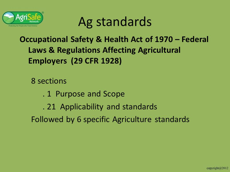 Ag standards Occupational Safety & Health Act of 1970 – Federal Laws & Regulations Affecting Agricultural Employers (29 CFR 1928)