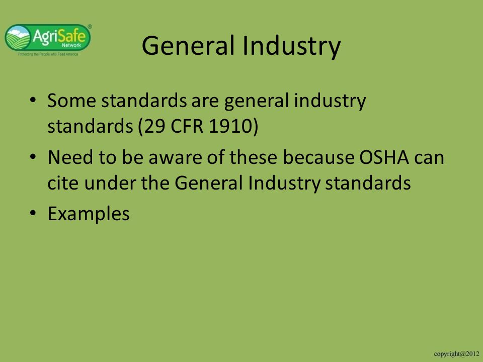 General Industry Some standards are general industry standards (29 CFR 1910)
