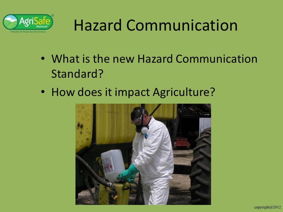 Hazard Communication What is the new Hazard Communication Standard