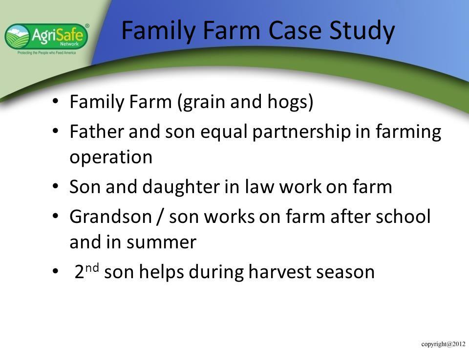 Family Farm Case Study Family Farm (grain and hogs)