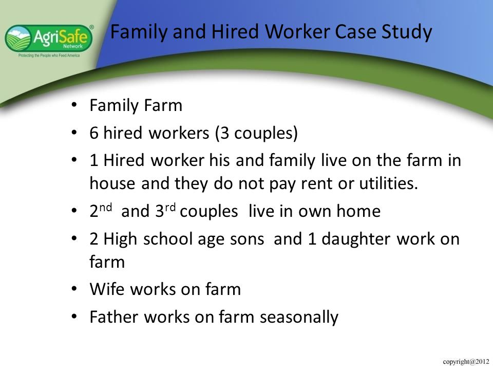 Family and Hired Worker Case Study