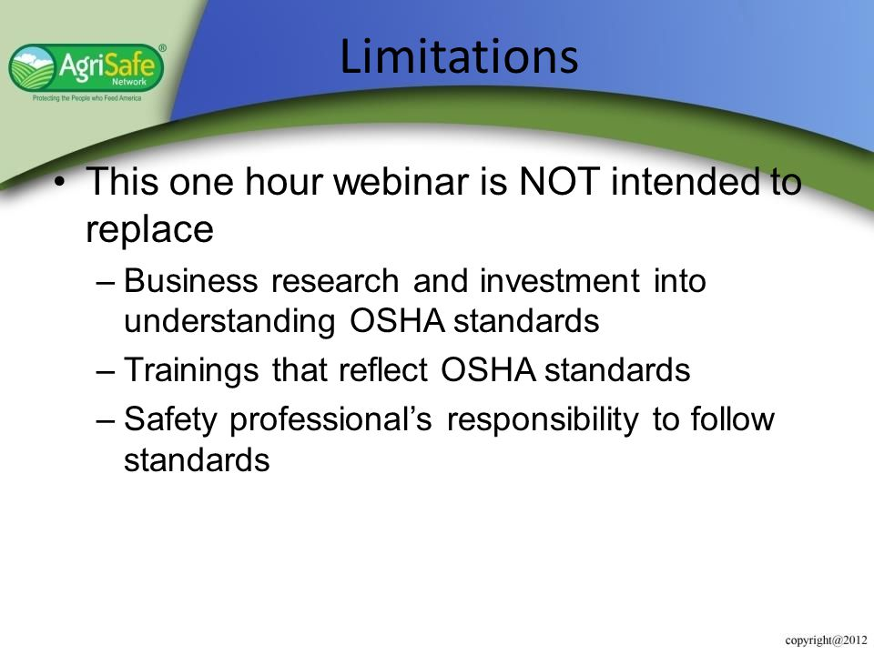 Limitations This one hour webinar is NOT intended to replace