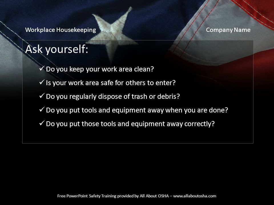 Ask yourself: Do you keep your work area clean