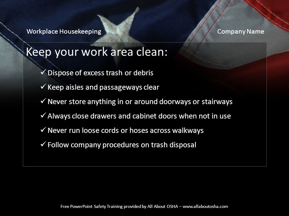 Keep your work area clean: