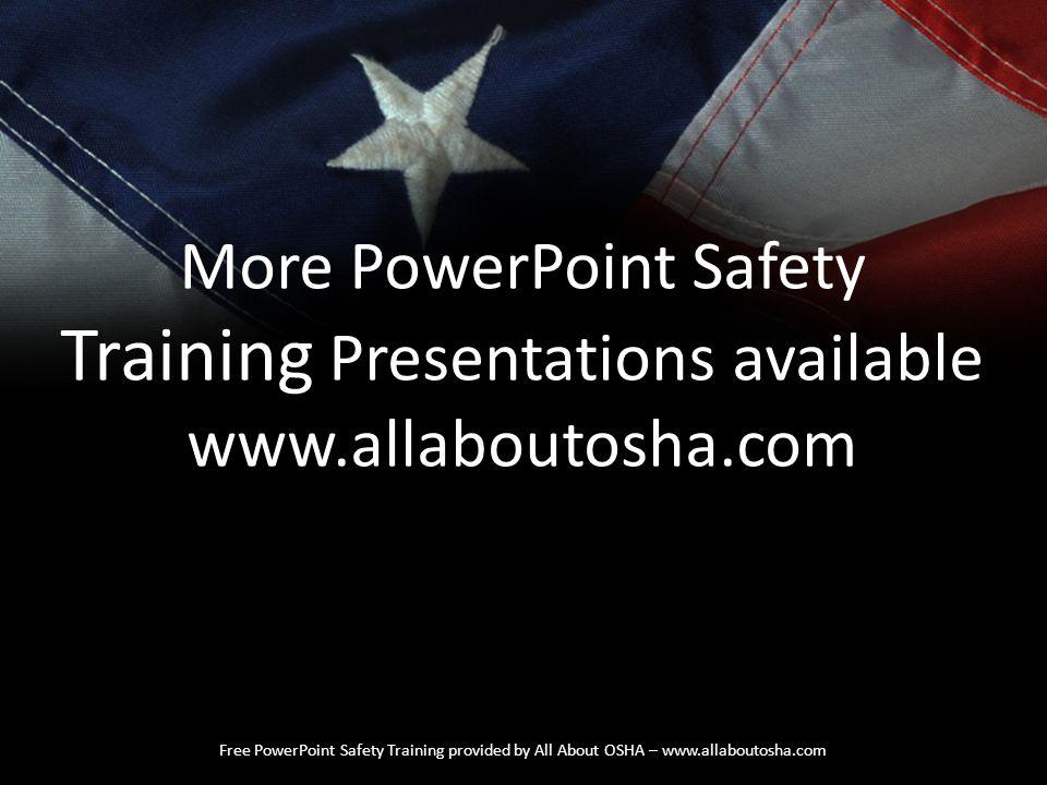 Training Presentations available www.allaboutosha.com