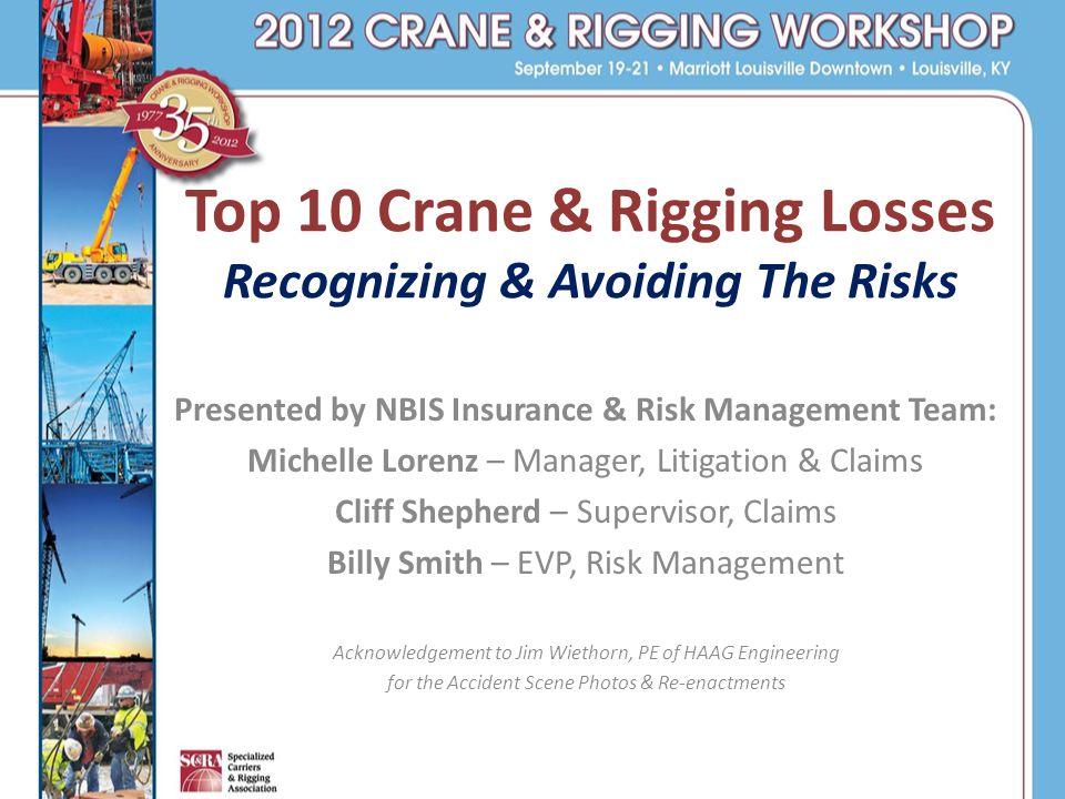Top 10 Crane & Rigging Losses Recognizing & Avoiding The Risks