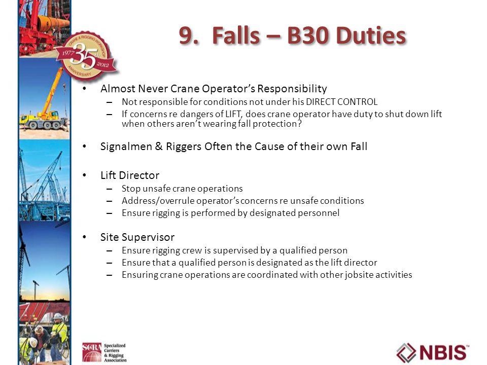 9. Falls – B30 Duties Almost Never Crane Operator's Responsibility