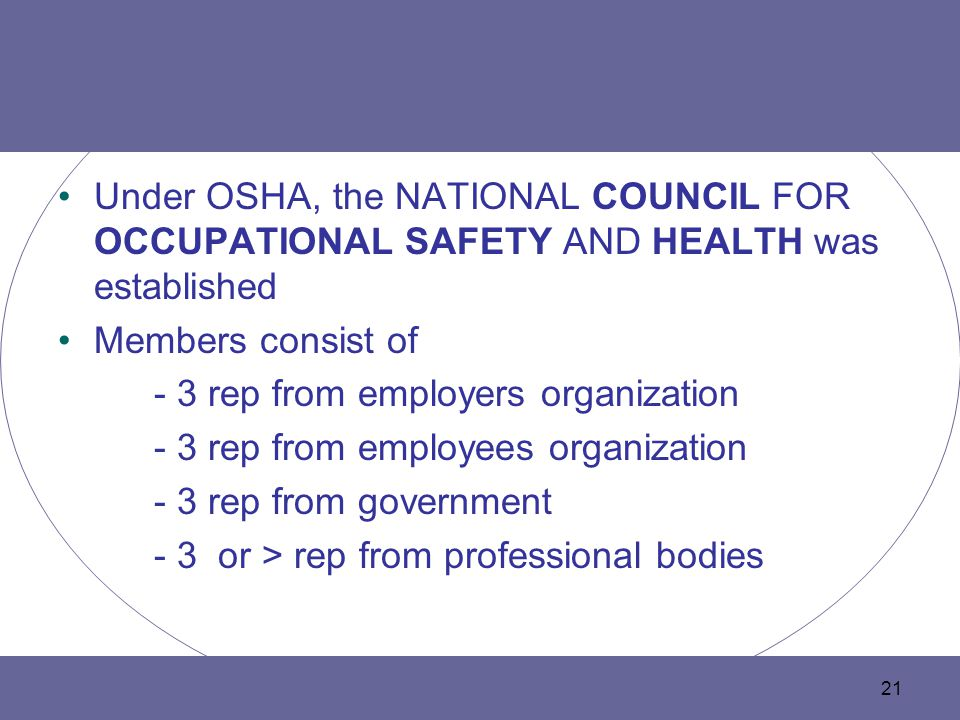 Under OSHA, the NATIONAL COUNCIL FOR OCCUPATIONAL SAFETY AND HEALTH was established