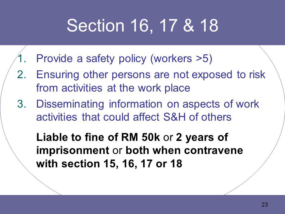 Section 16, 17 & 18 Provide a safety policy (workers >5)