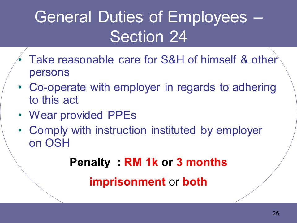General Duties of Employees – Section 24