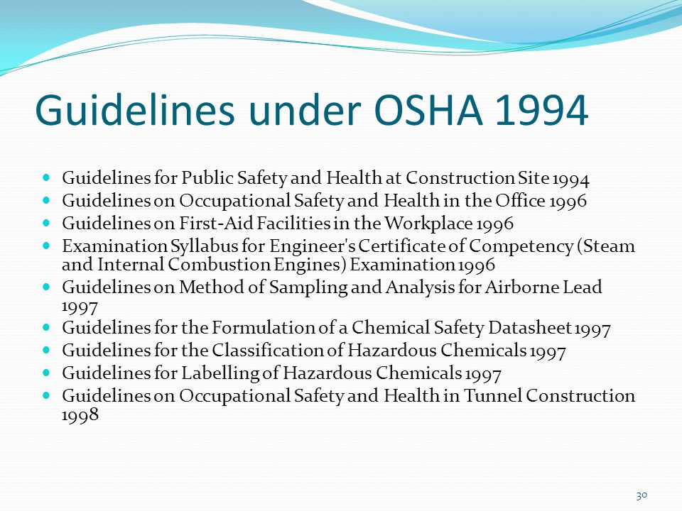 Guidelines under OSHA 1994 Guidelines for Public Safety and Health at Construction Site 1994.