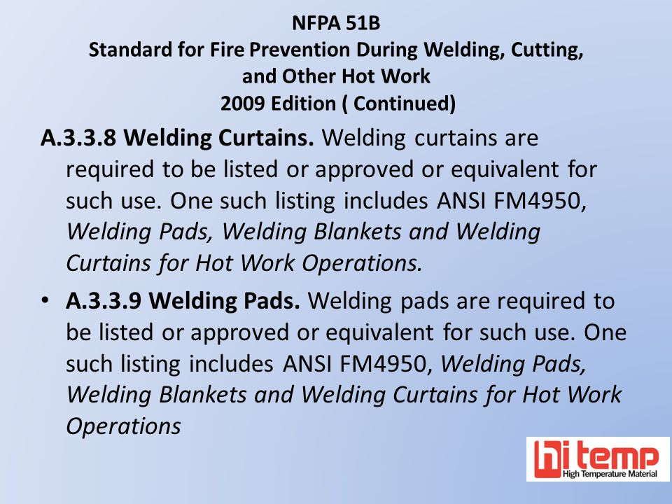 NFPA 51B Standard for Fire Prevention During Welding, Cutting, and Other Hot Work 2009 Edition ( Continued)