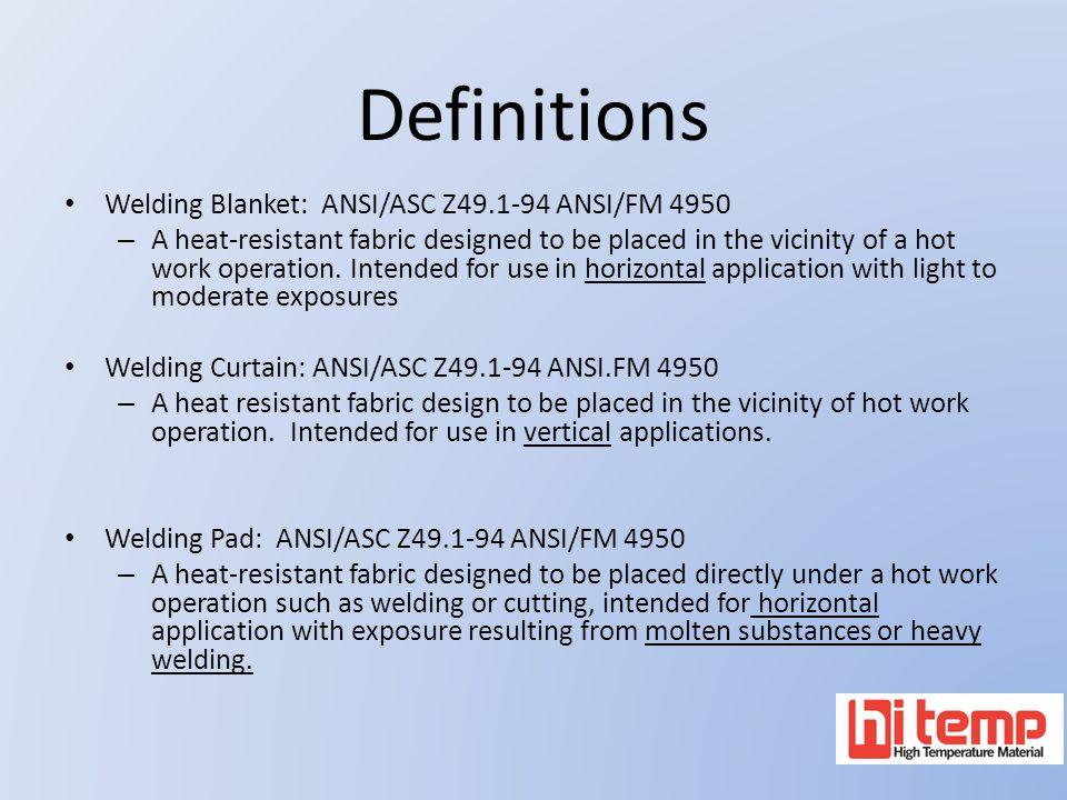 Welding Blanket: ANSI/ASC Z49.1-94 ANSI/FM 4950