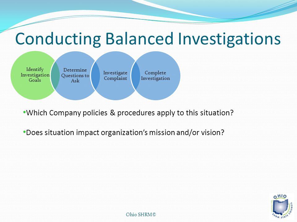 Conducting Balanced Investigations