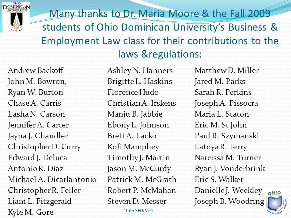 Many thanks to Dr. Maria Moore & the Fall 2009 students of Ohio Dominican University's Business & Employment Law class for their contributions to the laws &regulations: