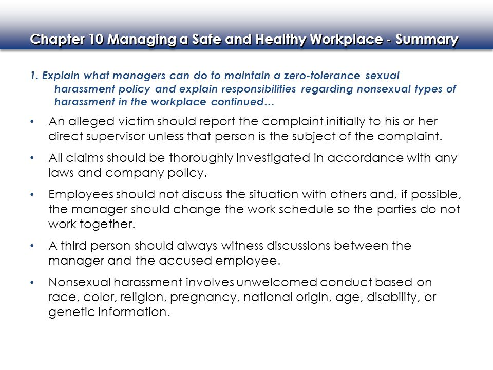 1. Explain what managers can do to maintain a zero-tolerance sexual harassment policy and explain responsibilities regarding nonsexual types of harassment in the workplace continued…