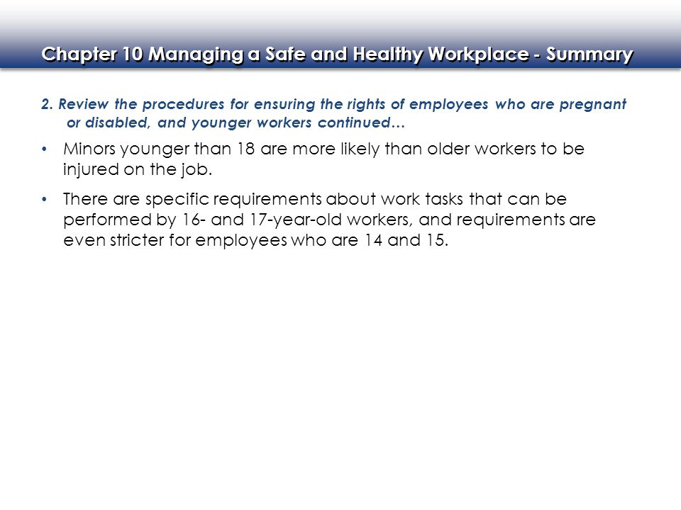 2. Review the procedures for ensuring the rights of employees who are pregnant or disabled, and younger workers continued…