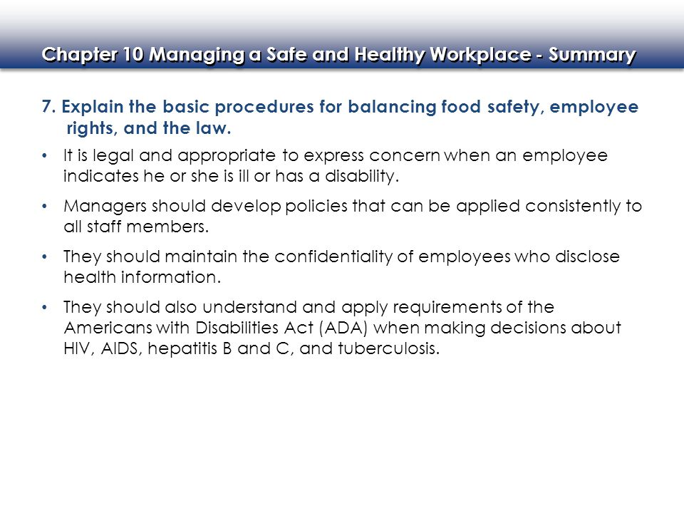 7. Explain the basic procedures for balancing food safety, employee rights, and the law.